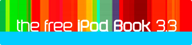 Download Now: The Free iPod Book 3.3, with the Free iPhone Book 1
