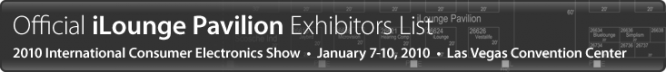 2010 International CES iLounge Pavilion Exhibitor List 1