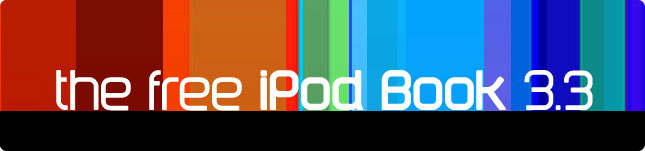 Download now: The Free iPod Book 3.0, by iLounge.com 1